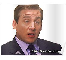 I am Beyonce always Poster