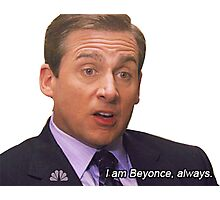 I am Beyonce always Photographic Print