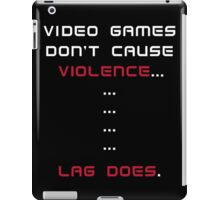 Video Games Don't Cause Violence iPad Case/Skin