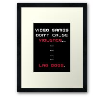 Video Games Don't Cause Violence Framed Print