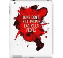 Lag Kills People iPad Case/Skin