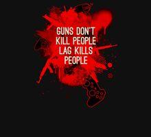 Lag Kills People Unisex T-Shirt