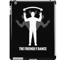 Please don't shoot me, I'm friendly! iPad Case/Skin
