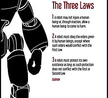 Isaac Asimov | I Robot | The Laws of Robotics by pithypenny