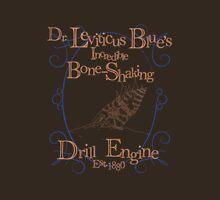 Dr. Leviticus Blue's Incredible Bone-Shaking Drill Engine - Alt. Version Unisex T-Shirt