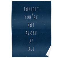 Tonight you're not alone at all Poster
