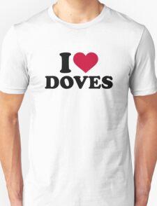 I love doves T-Shirt