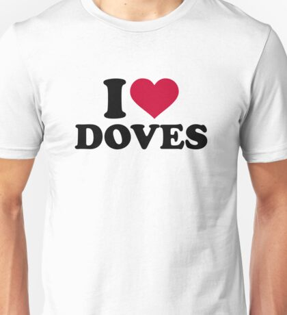 I love doves Unisex T-Shirt