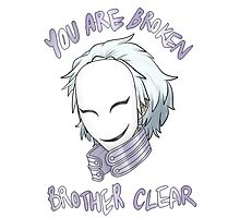 You Are Broken, Brother Clear Photographic Print