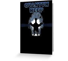 Quantum Meep Greeting Card