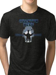 Quantum Meep Tri-blend T-Shirt