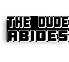 The Dude Abides Funny Geek Nerd Canvas Print
