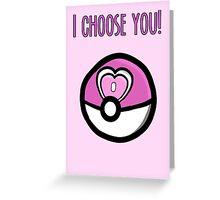 I choose you! Pokemon Loveball Design Greeting Card