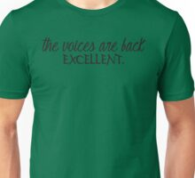 THE VOICES ARE BACK EXCELLENT Funny Geek Nerd Unisex T-Shirt