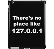There's No Place Like Funny Geek Nerd iPad Case/Skin
