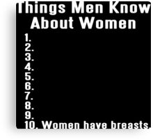 THINGS MEN KNOW ABOUT WOMEN Funny Geek Nerd Canvas Print