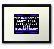 This bar doesnt know it yet but its about to be karaoke night Funny Geek Nerd Framed Print
