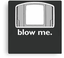 Blow Me - cartridge, funny.  Canvas Print