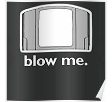 Blow Me - cartridge, funny.  Poster
