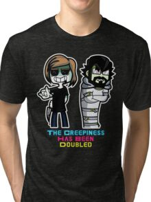 The Creepiness Has Been Doubled Tri-blend T-Shirt