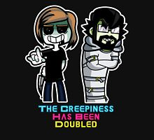 The Creepiness Has Been Doubled Unisex T-Shirt