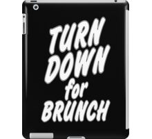Turn Down For Brunch Funny Geek Nerd iPad Case/Skin
