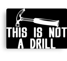 This is not a drill Funny Geek Nerd Canvas Print