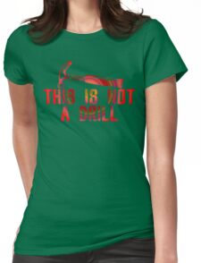This is Not A Drill Colour Funny Geek Nerd Womens Fitted T-Shirt