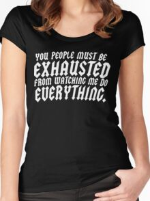 You People Must Be Exhausted From Watching MeDoEverything Funny Geek Nerd Women's Fitted Scoop T-Shirt