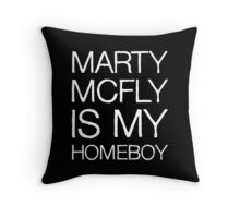 Marty McFly Is My Homeboy Throw Pillow