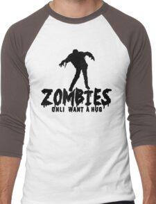 ZOMBIES ONLY WANT A HUG Funny Geek Nerd Men's Baseball ¾ T-Shirt
