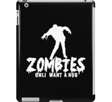 ZOMBIES ONLY WANT A HUG White Funny Geek Nerd iPad Case/Skin
