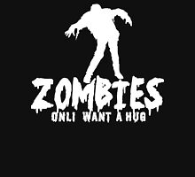 ZOMBIES ONLY WANT A HUG White Funny Geek Nerd Unisex T-Shirt