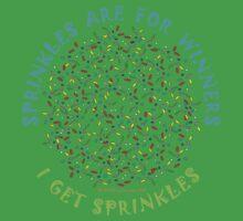 Sprinkles Are For Winners - I Get Sprinkles Baby Tee