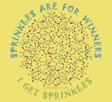 Sprinkles Are For Winners - I Get Sprinkles One Piece - Short Sleeve