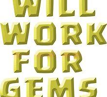 Will work for gems statement shirts by kyuzki