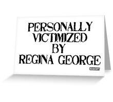 Regina the Victimizer Greeting Card