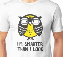 Owl. I'm smarter than i look. Unisex T-Shirt
