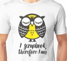 Owl. I scrapbook, therefore I am. Unisex T-Shirt