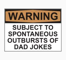 WARNING: SUBJECT TO SPONTANEOUS OUTBURSTS OF DAD JOKES Kids Clothes