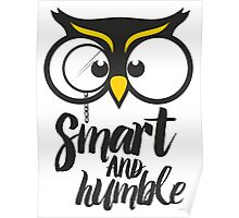 Owl. Smart and humble. Poster