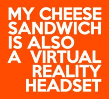 My cheese sandwich is also a virtual reality headset Kids Clothes