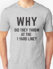WHY did they throw? Unisex T-Shirt