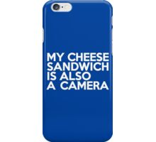 My cheese sandwich is also a camera iPhone Case/Skin