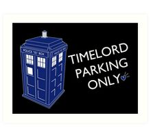 Time Lord Parking Only Art Print