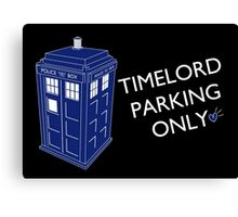 Time Lord Parking Only Canvas Print