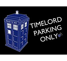 Time Lord Parking Only Photographic Print