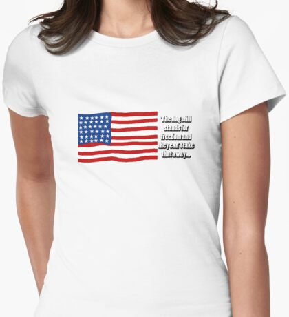 Flag still stands for freedom Womens Fitted T-Shirt