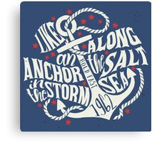 Like an Anchor In The Storm Canvas Print
