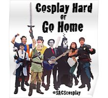 Cosplay Hard or Go Home Poster